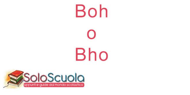 Boh o Bho: come si scrive?