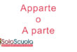 Apparte o a parte: come si scrive?