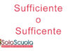 Sufficiente o sufficente: come si scrive?
