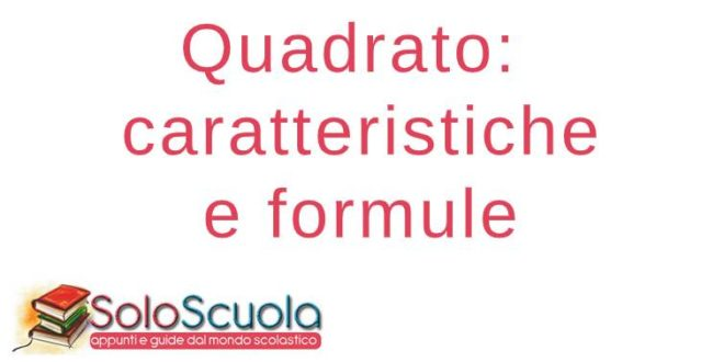 Quadrato - Caratteristiche e formule