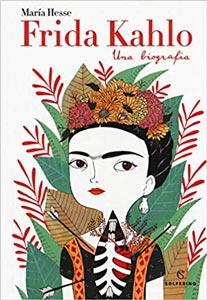 migliori biografie: Frida Kahlo. Una biografia