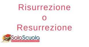 Risurrezione o Resurrezione