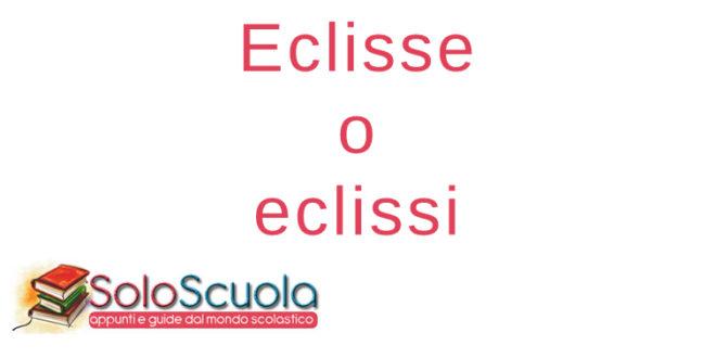 Eclisse o eclissi
